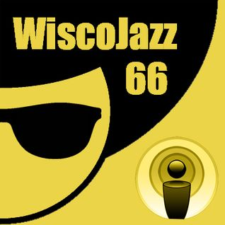 WiscoJazz-Cast: Episode 066