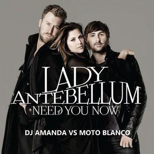 LADY ANTEBELLUM - NEED YOU NOW 2016  [DJ AMANDA VS MOTO BLANCO]