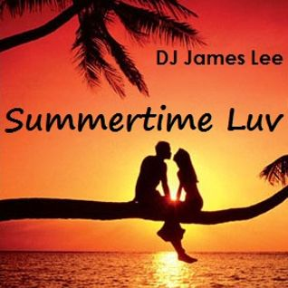 James Lee Presents The Summertime Luv Mix