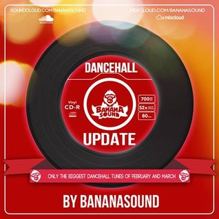 Dancehall Update pt.6 February & March 2014 by Banana Sound