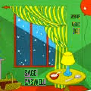White Light 103 - Sage Caswell