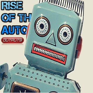 Rise Of The Automatons