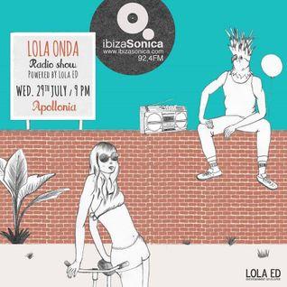 APOLLONIA - LOLA ONDA RADIOSHOW - JULY 29th 2015 - IBIZA SONICA