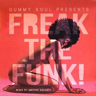 The Gummy Soul Show: Freak The Funk!