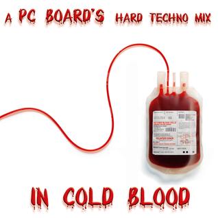 DJ PC Board - In Cold Blood (Hard Techno Mix)