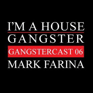 MARK FARINA | GANGSTERCAST 06