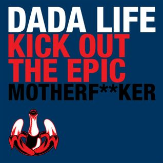 Dada Life ft Ryan Tedder - Kick Out The Epic Motherf**ker (Lose My Mind Vocal Bootleg by Leo Porti)