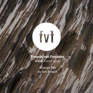 Freunde von Freunden Mixtape #59 by Dirk Rumpff