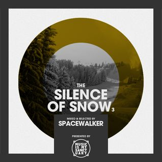 SILENCE OF SNOW - Part 3 - Mixed by Spacewalker