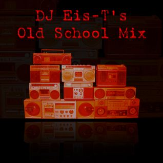 DJ Eis-T - Old School Electro Mix