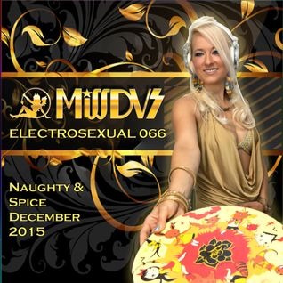 MissDVS - ElectroSexual 066 (December 2015) - Naughty & Spice
