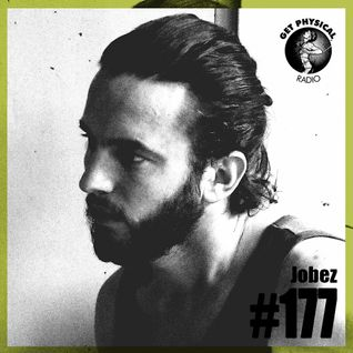 Get Physical Radio #177 mixed by Jobez