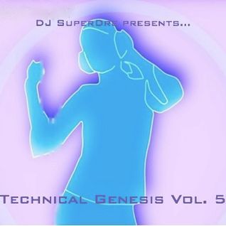 SuperDre presents...Technical Genesis Vol. 5