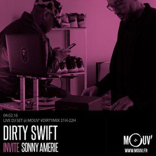 #DIRTYSHOW @ MOUV' radio | DIRTYSWIFT X SONNY AMERIE | 04.02.16
