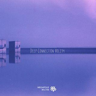 Deep Connection Vol294 [Megapolis FM]
