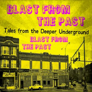 "Tales from the Deeper Underground: ""Blast From The Past"""