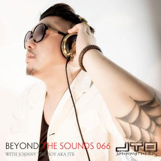 Beyond The Sounds with JTB 066 (18 Aug 2015)