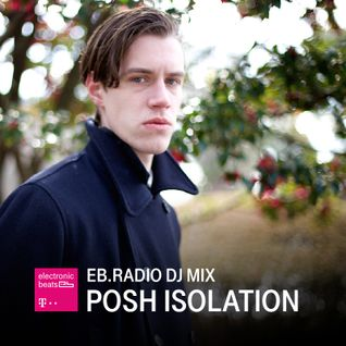 DJ MIX: POSH ISOLATION