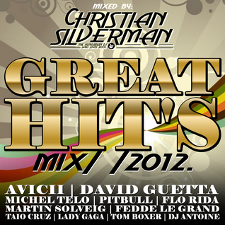 Christian Silverman - Great Hit's Mix 2012 // www.djsilver.hu