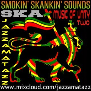 MUSIC OF UNITY vol.2 - SMOKIN'SKANKIN'SOUNDS. Classic Jamaican Ska, Roots Reggae, Dub, Rocksteady,