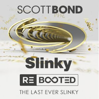 SCOTT BOND - SLINKY RΞBOOTΞD [DOWNLOAD > PLAY > SHARE!!!]