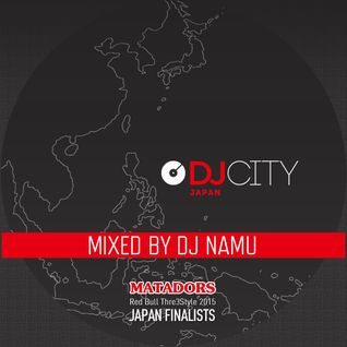 DJ NAMU - DJcity Japan MATADORS - Aug. 13, 2015