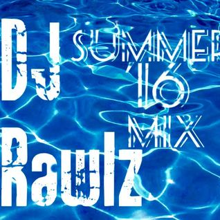 @dj_rawlz Summer '16 mix