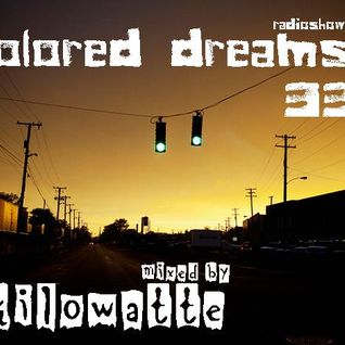 Colored Dreams #33 - mixed by 7 Kilowatte