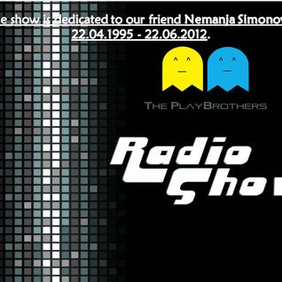 "The PlayBrothers Radio Show 47 .:Guest Dj Djusko:. ""The show is dedicated to our friend Nemanja"""