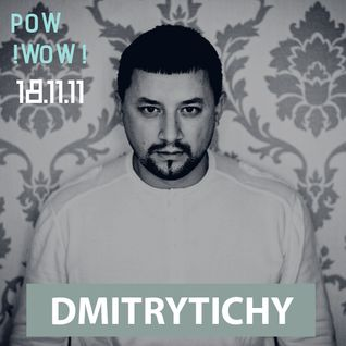 Dmitry Tichy live on POW WOW closed party-18-11-2011