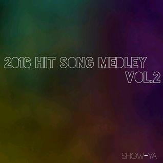 2016 HIT SONG MEDLEY Vol.2