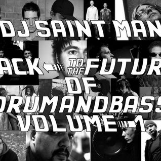 DJ Saint Man - Back To The Future Of Drum&Bass Vol.1