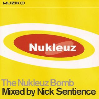 Nick Sentience - The Nukleuz Bomb (2001)