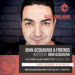 John Acquaviva & Friends with guest mix by Olivier Giacomotto