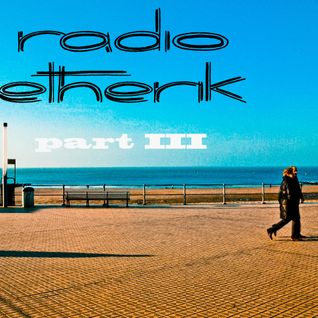 Radio Etherik Part III (The Blue Side Of The Tune)