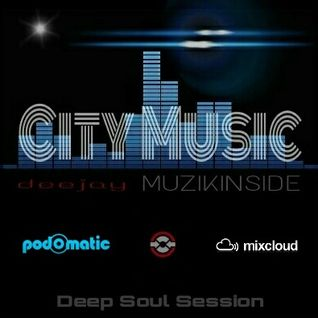 Dj Muzikinside - CITY MUSIC (Deep Soul Session)
