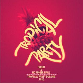 Tropical Party Dub Mix