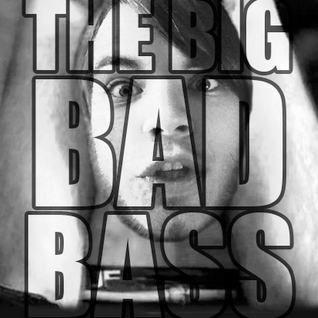 The Big Bad Bass