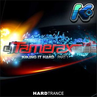 Tamerax - Kiking It Hard - Part 1 (Hard Trance)
