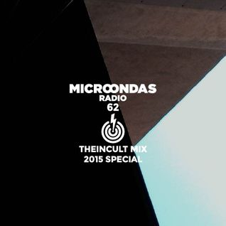 Microondas Radio 62 / 2015 Special / Theincult mix