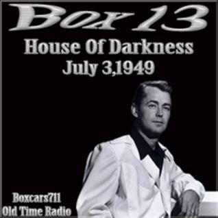 Box 13 - House Of Darkness (07-03-49)