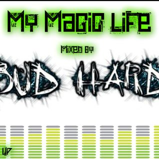 My Magic Life (Complied & Mixed by BuD HarD)