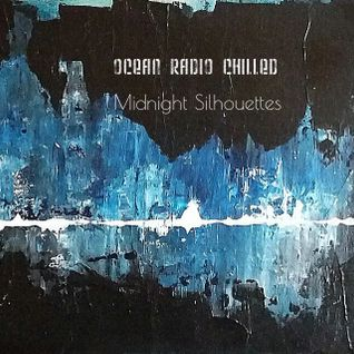 "Ocean Radio Chilled ""Midnight Silhouettes"" (7-17-16)"
