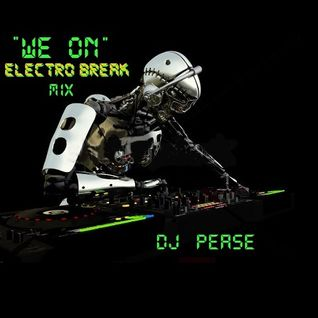 """ We On ""  ( Electro Break Mix )"