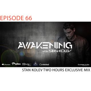 Awakening Episode 66 Stan Kolev Two Hours Exlusive Mix