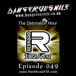 DangerousNile - The Detonation Hour Red Road FM Episode 049 (14/08/2015)