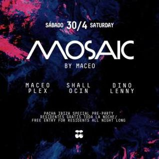 Maceo Plex - Live @ Mosaic Opening Party 2016 - Pacha, İbiza - 25-MAY-2016