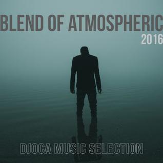 DJoca - Blend Of Atmospheric 2016