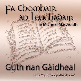 Fa Chomhair an Leughadair - Prògram 1x07