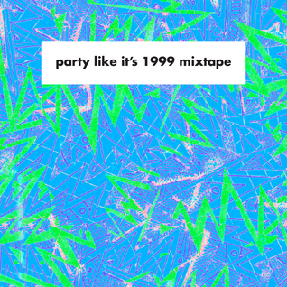 Party Like It's 1999 Mixtape